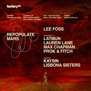 Factory 93 presents Repopulate Mars with Lee Foss, Latmun, Lauren Lane, Max Chapman, Prok & Fitch at Academy LA