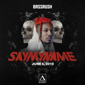 Bassrush presents SayMyName at Academy LA
