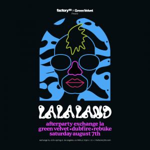Factory 93 presents La La Land with Green Velvet at Exchange LA