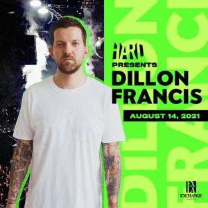 Dillon Francis at Exchange LA - August 14, 2021