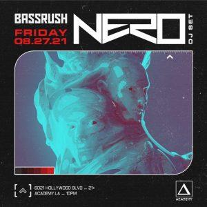 Bassrush presents Nero at Academy LA - Aug 27 2021
