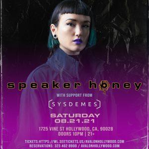 Speaker Honey at Avalon Hollywood - August 21, 2021