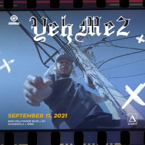 YehMe2 at Academy LA - September 11 2021