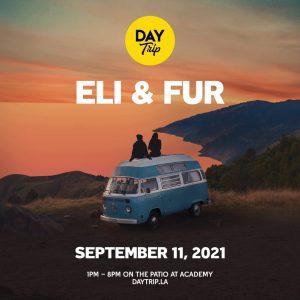 Day Trip with Eli & Fur at Exchange LA - September 11 2021