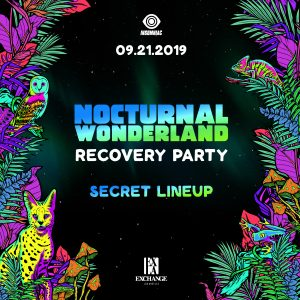 Nocturnal Wonderland Recovery Party with Secret Lineup at Exchange LA