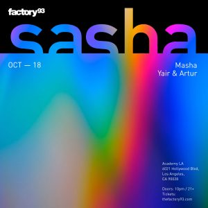 Factory 93 presents Sasha at Academy LA