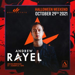 Dreamstate presents Andrew Rayel at Academy LA - October 29 2021