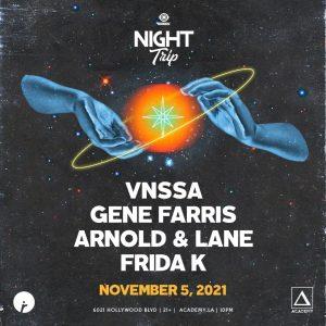 Night Trip with VNSSA, Gene Farris, Arnold & Lane at Academy LA - November 5 2021