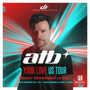 Dreamstate presents ATB at Exchange LA - November 12 2021