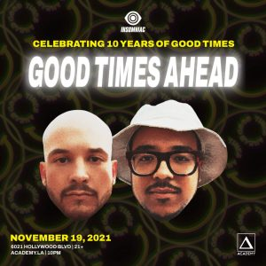 Good Times Ahead at Academy LA - November 19 2021