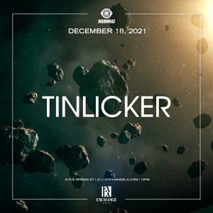 Tinlicker at Exchange LA - December 18 2021
