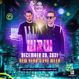 W&W at Exchange LA - December 29 2021