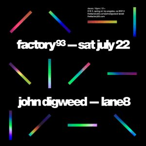 Factory 93 presents John Digweed and Lane 8 at Exchange LA