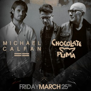 fri 3 25 michael calfan chocolate puma create nightclub