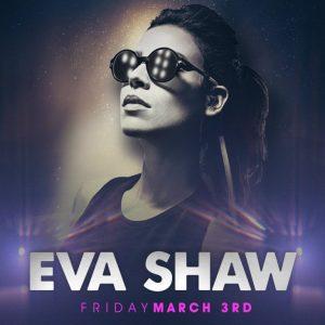 Eva Shaw at Create Nightclub | March 3, 2017