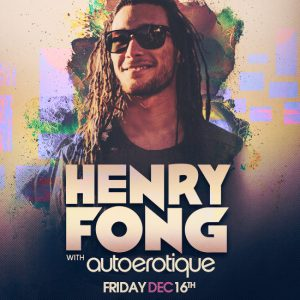 fri 12 16 henry fong w autoerotique create nightclub night