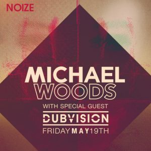 Michael Woods + Dubvision at Create Nightclub