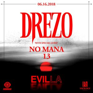 Drezo w/ No Mana at Exchange LA