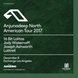 Anjunadeep North America Tour 2017 at Exchange LA