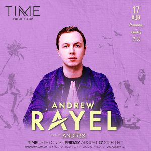 Andrew Rayel at Time Nightclub - August 17, 2018