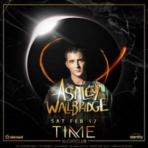 Ashley Wallbridge at Time Nightclub - February 17, 2018