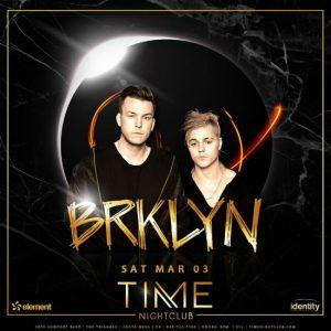 BRKLYN at Time Nightclub - March 3, 2018