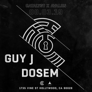 Catalyst Presents Guy J, Dosem at Avalon - August 3
