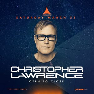 Christopher Lawrence at Avvalon - March 23, 2019