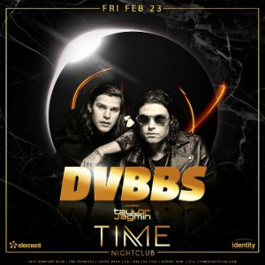 DVBBS at Time Nightclub - February 23, 2018
