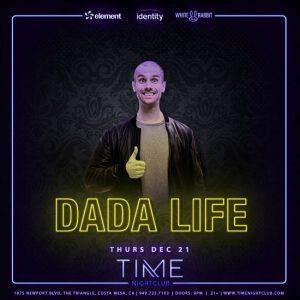 Dada Life at Time Nightclub - December 21, 2017