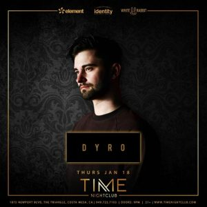 Dyro at Time Nightclub - January 18, 2018