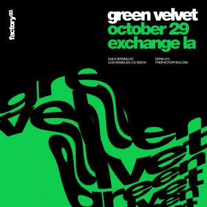 Factory 93 presents Green Velvet at Exchange LA - October 29 2021