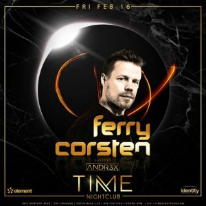 Ferry Corsten at Time Nightclub - February 16, 2018