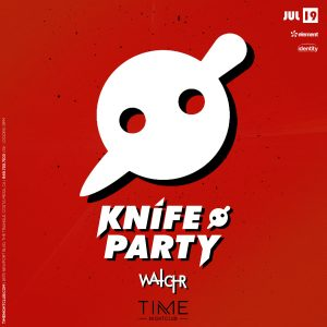 Knife Party at Time - July 19 2019