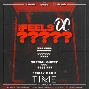 No Feels OC at Time Nightclub - March 2, 2018