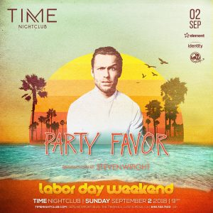 Party Favor at Time Nightclub - Sep 2, 2018