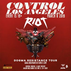RIOT X DOGMA Resistance Tour at Avalon - March 8, 2019