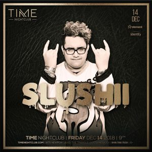 Slushii at Time - Dec 14, 2018