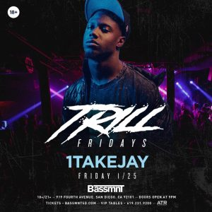 Trill Fridays - 1TakeJay - 1_25_19