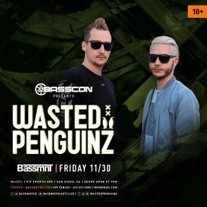 Wasted Penguinz at Bassmnt - November 30, 2018