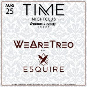 We Are Treo x E5quire at Time Nightclub
