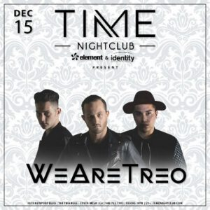 WeAreTreo at Time Nightclub - Dec.15, 2017