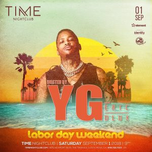 YG & Eric Dlux at Time Nightclub - Sep 1, 2018