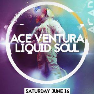 Ace Ventura & Liquid Soul at Academy LA