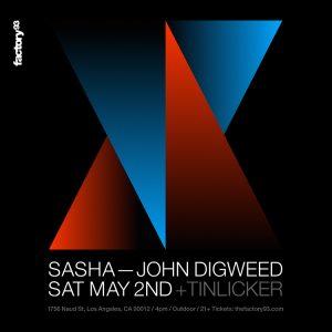 Factory 93 presents Sasha & John Digweed at 1756 Naud St