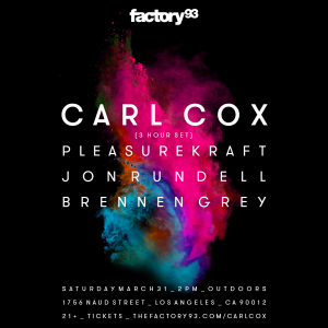 Factory 93 presents Carl Cox & Guests