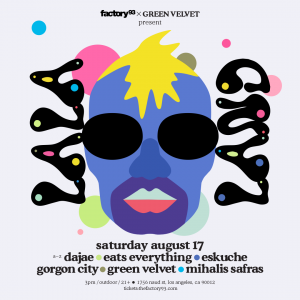 Factory 93 presents La La Land with Green Velvet, Gorgon City, + more!